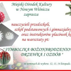 Miejski Ośrodek Kultury w Nowym Wiśniczu zaprasza na warsztaty pn. Symbolika bożonarodzeniowego drzewka i ozdób.