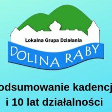 Podsumowanie kadencji 2016 – 2018 oraz 10 lat działalności LGD