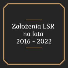 KAMPANIA INFORMACYJNA DOTYCZĄCA GŁÓWNYCH ZAŁOŻEŃ LSR NA LATA 2016-2022